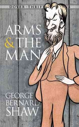 Arms and the Man: George Bernard Shaw
