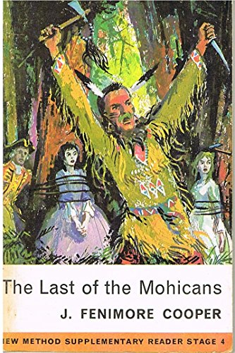 The Last of the Mohicans: J Fenimore Cooper