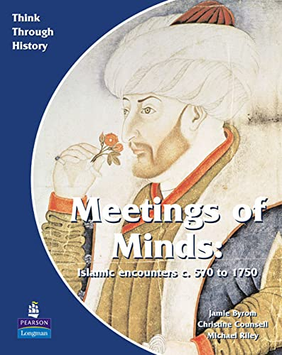 Meeting of Minds: A World Study Before 1900: Students Book (Think Through History) (0582535913) by Counsell, Christine; Byrom, Jamie; Riley, Michael