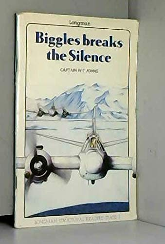 9780582537446: Biggles Breaks the Silence (Structural Readers)