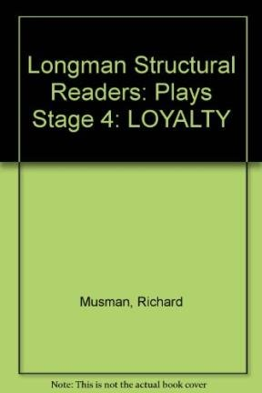 Longman Structural Readers: Plays Stage 4: LOYALTY: Musman, Richard