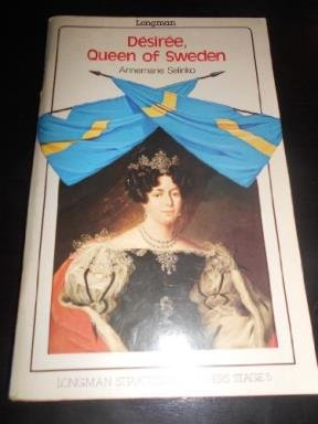 Desiree, Queen of Sweden (Structural Readers) (0582537738) by Annemarie Selinko