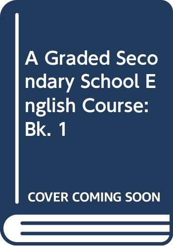 9780582540132: A Graded Secondary School English Course: Bk. 1