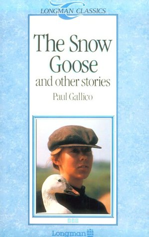 The Snow Goose and Other Stories (Longman Classics, Stage 3): Paul Gallico; Christine Rose