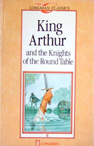 9780582541443: King Arthur and the Knights of the Round Table (Longman Classics, Stage 1)