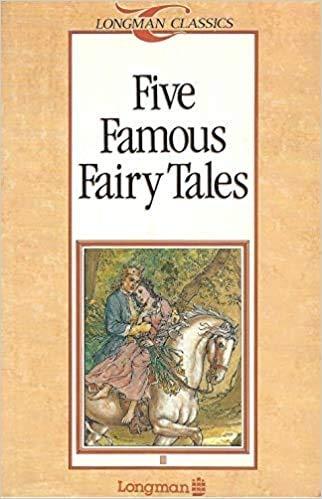 Five Famous Fairy Tales (Longman Classics, Stage: Michael West, D.K.