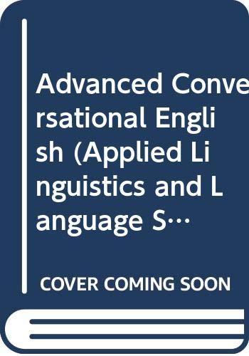 9780582550742: Advanced Conversational English (Applied Linguistics and Language Study)