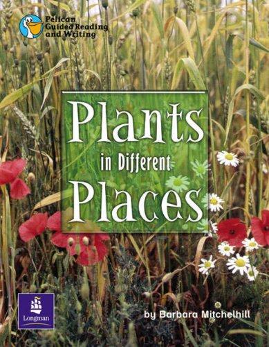 Plants in Different Places Year 2 (PELICAN: Barbara Mitchelhill; Wendy