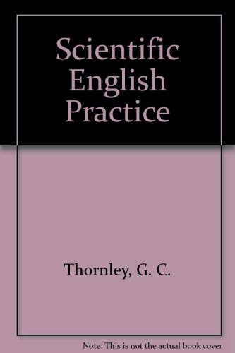 Scientific English Practice (9780582552234) by Thornley, Granville Calland