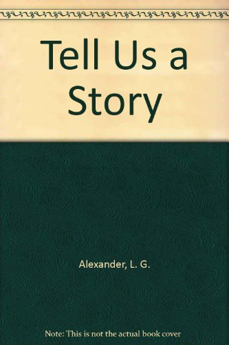 Tell Us a Story (0582552257) by Alexander, L. G.