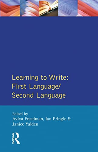 Learning to Write: First Language/Second Language: Aviva Freedman, Ian Pringle, and Janice ...