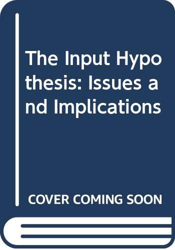 9780582553811: The Input Hypothesis: Issues and Implications