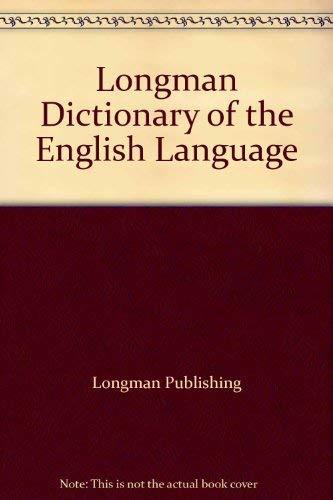 Longman Dictionary of the English Language: Longman Publishing