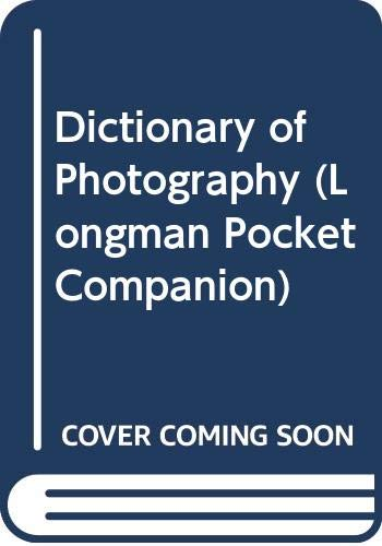 9780582555723: Dictionary of Photography (Longman Pocket Companion)