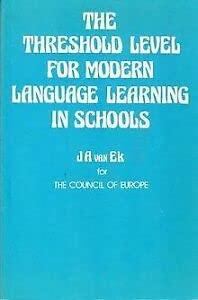 Threshold Level for Modern Language Learning in: Ek, Jan Ate