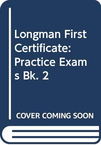 Longman First Certificate: Practice Exams Bk. 2: Kingsbury, Roy