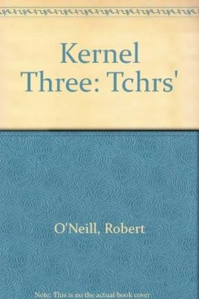 Kernel Three: Teacher's Book (9780582579316) by O'Neill, R; McLean, A C