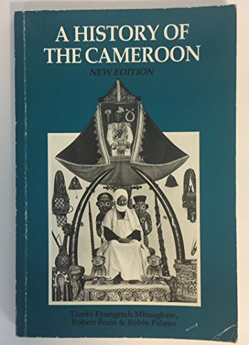 The History of the Cameroon (0582585260) by Eyongetah, T.; Brain, Robert; Mbuagbaw, T.; Thomas, R