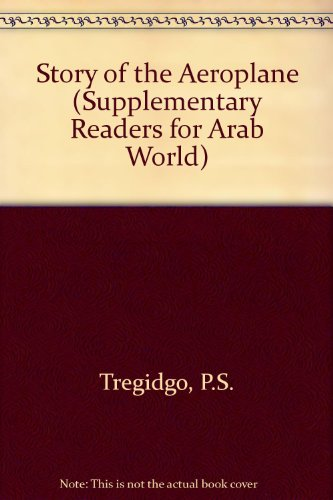 Story of the Aeroplane (Supplementary Readers for Arab World) (058258633X) by Tregidgo, P. S.