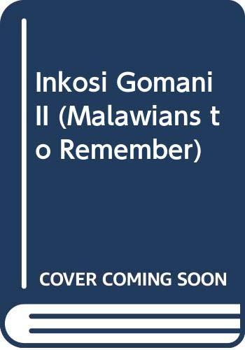 MALAWIANS TO REMEMBER - INKOSI GOMANI II: Phiri D D