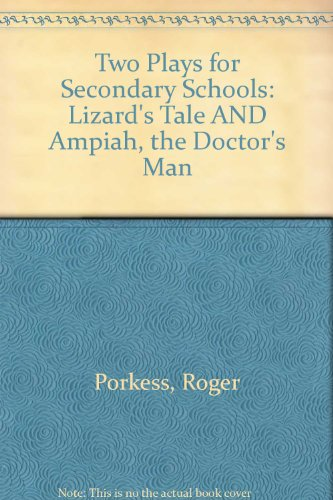 Two Plays for Secondary Schools: Lizard's Tale AND Ampiah, the Doctor's Man (058260138X) by Porkess, Roger