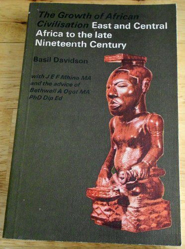 9780582602458: East and Central Africa to the Late Nineteenth Century (Growth of African Civilization)