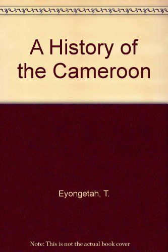 9780582602540: A History of the Cameroon
