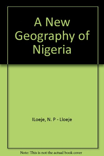 a new geography of nigeria [new edition]