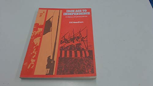 Iron Age to Independence: History of Central: Needham, D. E.
