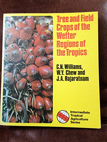 9780582603196: Tree and Field Crops of the Wetter Regions of the Tropics