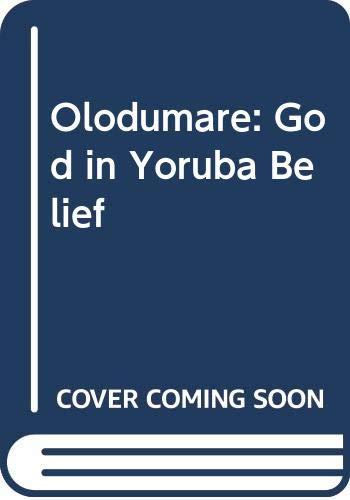 Olodumare: God in Yoruba Belief: Idowu, E. Bolaji