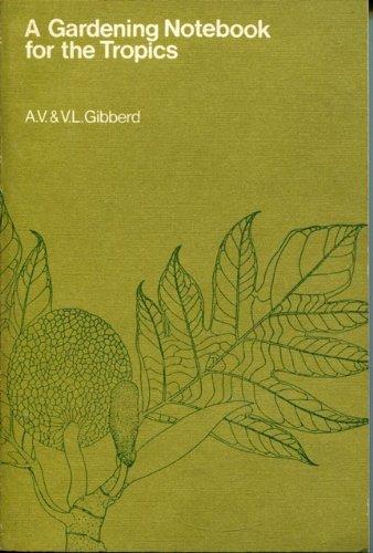 Gardening Notebook for Tropics: Gibberd, A.V., Gibberd,