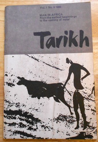 9780582608573: Man in Africa from the Earliest Beginnings to the Coming of Metal (Tarikh, Vol. 1, No. 3)