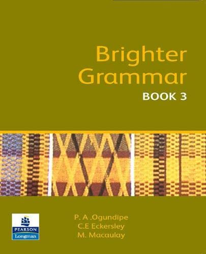 Brighter Grammar: Book 3: An English Grammar: Ogundipe, Phebean A.,