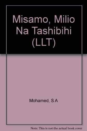 Misemo, milio na tashbihi --- KISWAHILI SAYINGS: S A Mohamed