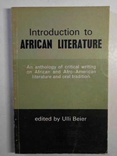 Introduction to African Literature An anthology of: Ulli Beier (Editor)