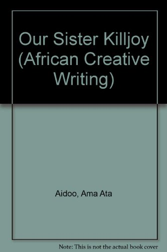 9780582641341: Our Sister Killjoy (African Creative Writing)
