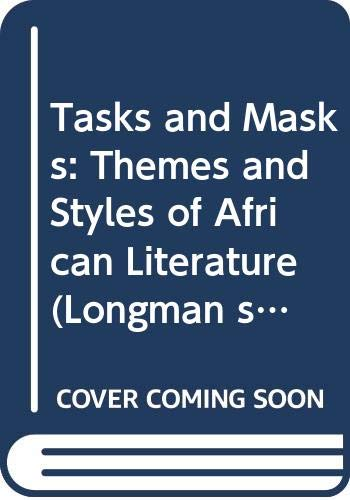 9780582641464: Tasks and Masks: Themes and Styles of African Literature (Longman studies in African literature)