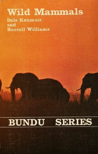 WILD MAMMALS- A FIELD GUIDE AND INTRODUCTION TO THE MAMMALS OF ZIMBABWE (Bundu Series)