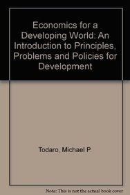 Economics for a developing world: An introduction: Todaro, Michael P