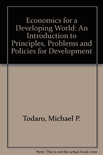 9780582642003: Economics for a Developing World: An Introduction to Principles, Problems and Policies for Development