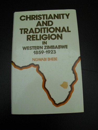 9780582642379: Christianity and Traditional Religion in Western Zimbabwe, 1859-1923