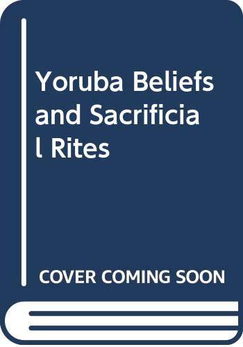9780582642447: Yoruba Beliefs and Sacrificial Rites
