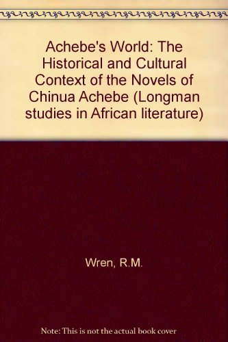 9780582642515: Achebe's World: The Historical and Cultural Context of the Novels of Chinua Achebe (Longman studies in African literature)