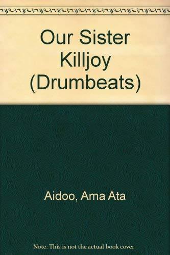 9780582642737: Our Sister Killjoy (Drumbeats)