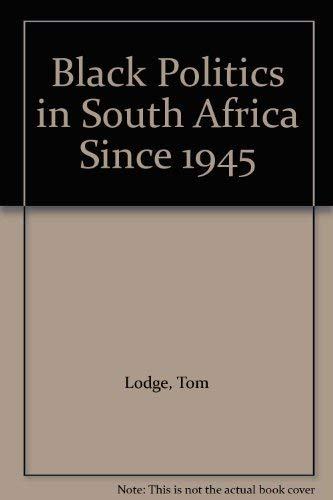 9780582643284: Black Politics in South Africa Since 1945