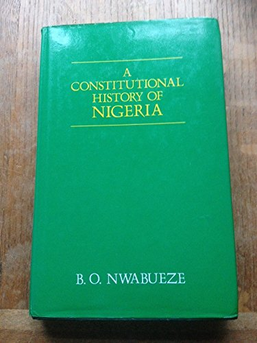 9780582644519: A Constitutional History of Nigeria