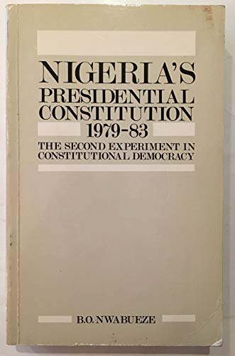 9780582644748: Nigeria's presidential constitution: The second experiment in constitutional democracy