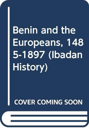 9780582645141: Benin and the Europeans, 1485-1897 (Ibadan History)
