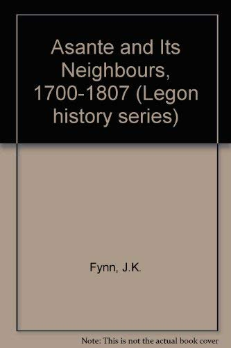 9780582646117: Asante and Its Neighbours, 1700-1807